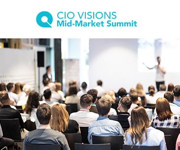 CIO VISIONS Mid-Market Summit