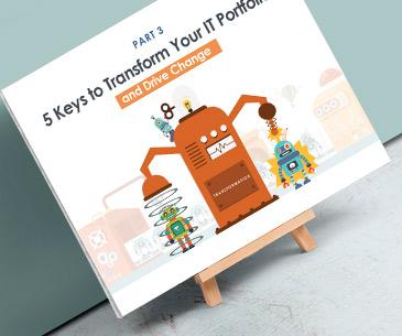 5 Schlüsselfaktoren für die Transformation Ihres IT-Portfolios im Rahmen des Veränderungsprozesses