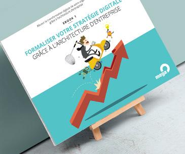 Formaliser votre stratégie digitale grâce à l'architecture d'entreprise