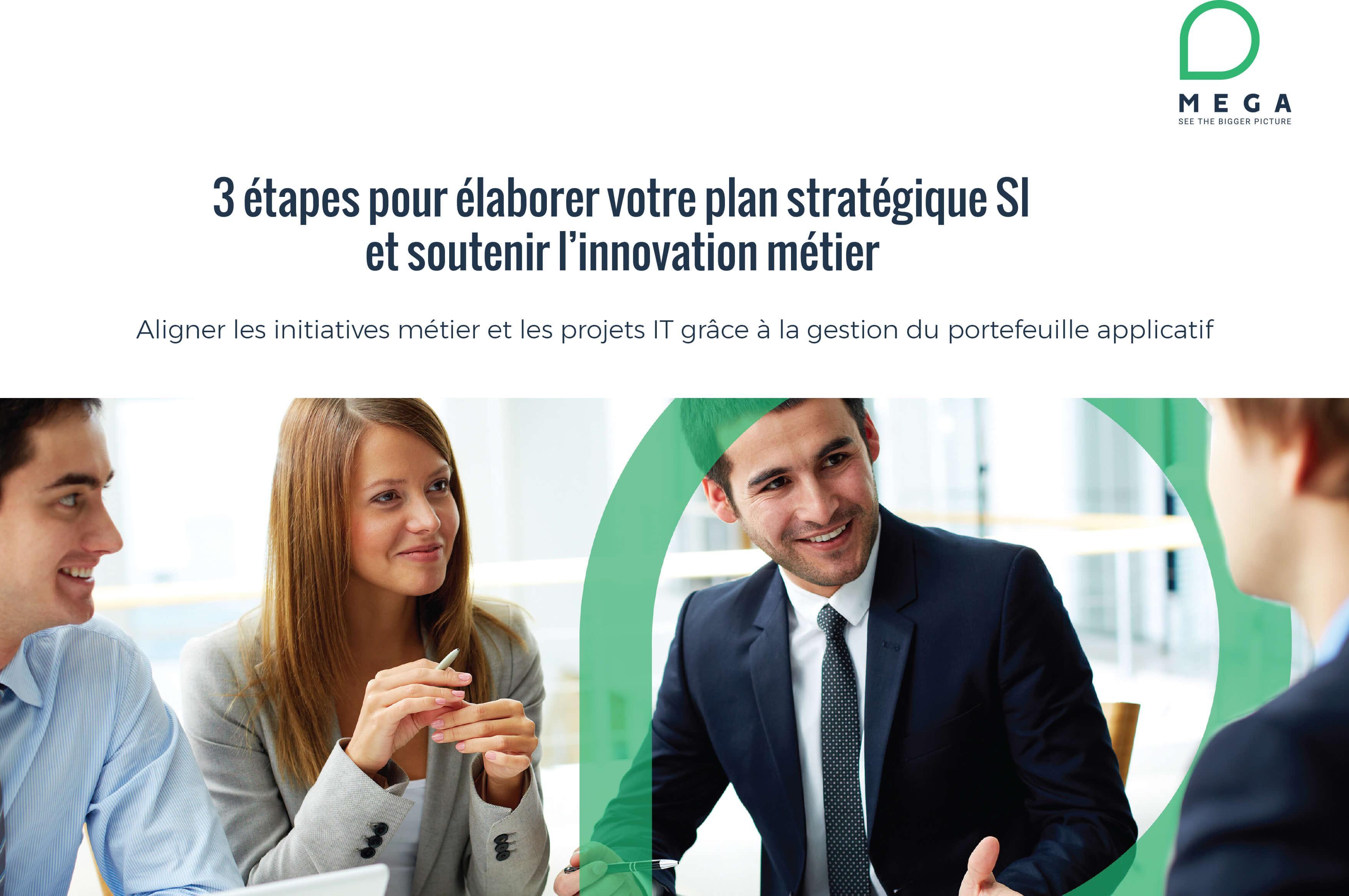 3 étapes pour élaborer votre plan stratégique SI et soutenir l'innovation métier