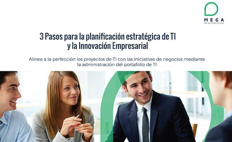 3 Pasos para la planificación estratégica de TI y la Innovación Empresarial