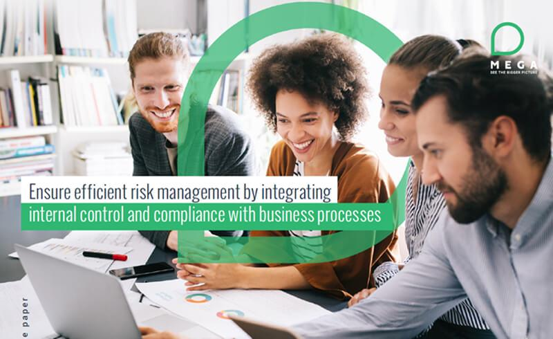 Ensure efficient risk management by integrating internal control and compliance