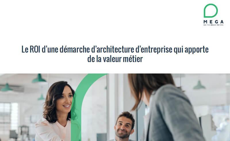 Le ROI d'une démarche d'architecture d'entreprise qui apporte de la valeur métier