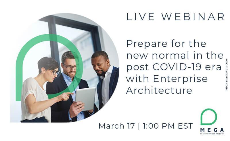 Prepare for the new normal in the post COVID-19 era with Enterprise Architecture