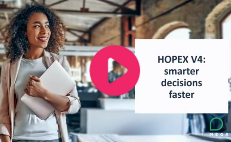 HOPEX V4: Smarter Decision Faster