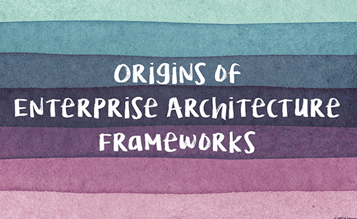 Origins of Enterprise Architecture Frameworks