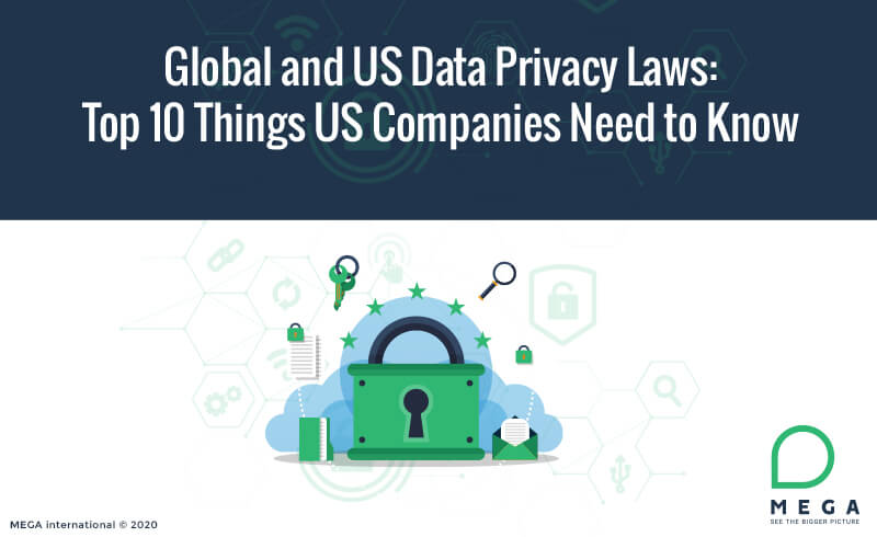 Global and US Data Privacy Laws: Top 10 Things US Companies Need to Know
